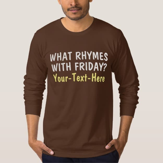 What Rhymes With Friday Shirts
