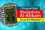 MENGENAL KITAB KHULASHOTU AL-AHKAM KARYA AN-NAWAWI