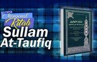 MENGENAL KITAB SULLAM AT-TAUFIQ