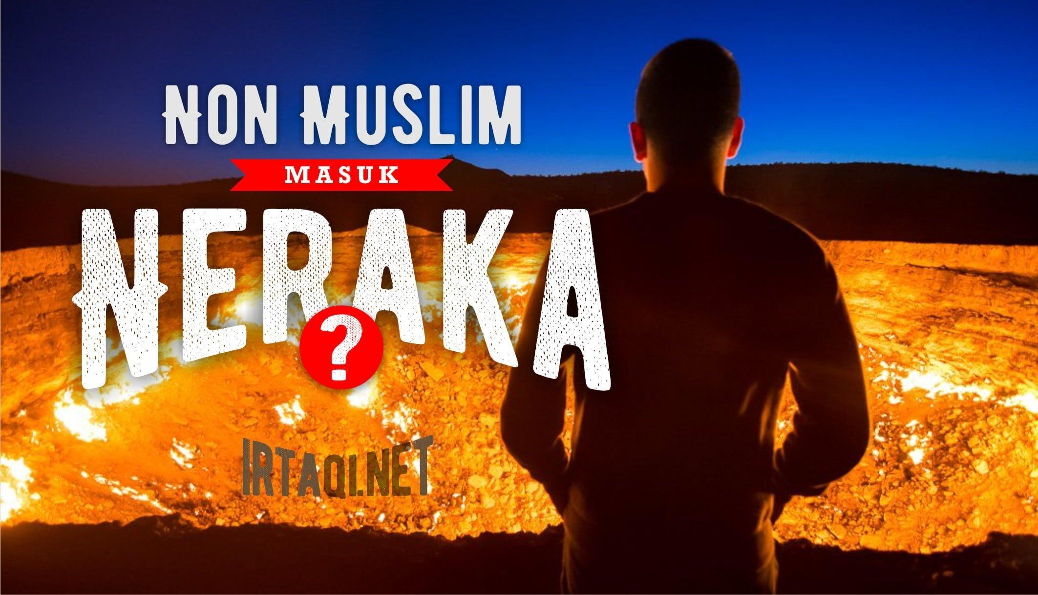 NON MUSLIM PASTI MASUK NERAKA?
