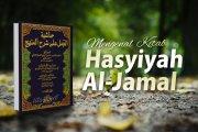 "MENGENAL KITAB ""HASYIYAH AL-JAMAL"""