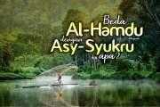 "APA BEDANYA ""AL-HAMDU"" DENGAN ""ASY-SYUKRU""?"