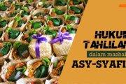 BAGAIMANA HUKUM TAHLILAN DALAM MAZHAB ASY-SYAFI'I?