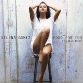 Selena Gomez - Good for You (feat. A$AP Rocky)  artwork