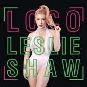 Loco - Single, Leslie Shaw