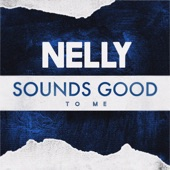 Sounds Good to Me - Single, Nelly