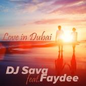 Love in Dubai (feat. Faydee) - Single, DJ Sava