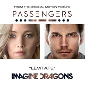 "Levitate (From ""Passengers"") - Single, Imagine Dragons"