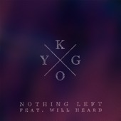 Kygo - Nothing Left (feat. Will Heard)  artwork