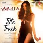 Raabta (Title Track) - Pritam, Arijit Singh & Nikita Gandhi