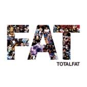 TOTALFAT - FAT アートワーク