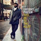 Gregory Porter - Take Me to the Alley  artwork