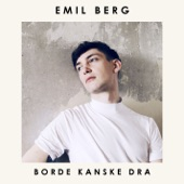Borde kanske dra - Single, Emil Berg