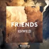 Friends - Single, Khwezi