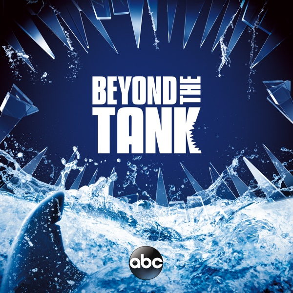 Beyond the Tank - Season 2, Episode 5