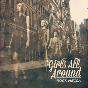 Rock Mecca  Girls All Around