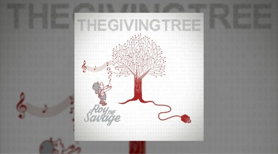 Roy The Savage - The Giving Tree
