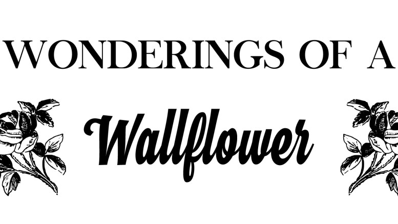 Wonderings of a Wallflower