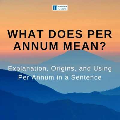What Does Per Annum Mean?   IT Interview Guide