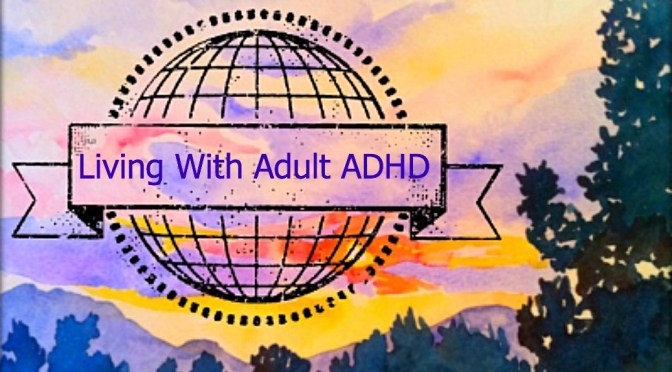 Jim's Corner Living With Adult ADHD