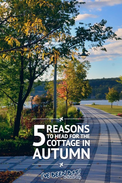 I've Been Bit! A Travel Blog :: 5 Reasons to Head for the Cottage in Autumn | Canada, Ontario, Travel, Autumn, Fall, Foliage, Colours |