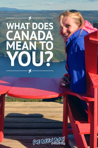 I've Been Bit! A Travel Blog :: What Does Canada Mean to You? | Travel Blogger, Personal Stories, Collaboration |