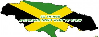 20 Things Jamaicans Don't Want to Know