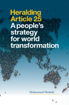 Heralding Article 25 : A People's Strategy for World Transformation, Paperback