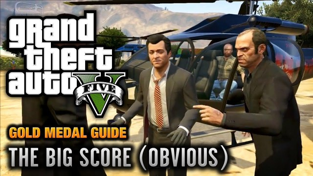 GTA 5 – Mission #79 – The Big Score (Obvious) [100% Gold Medal Walkthrough]