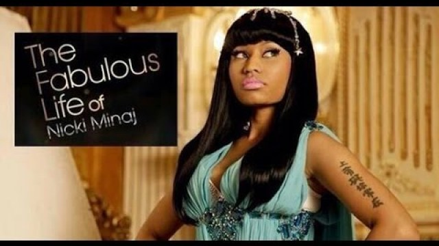 The Fabulous Life of Nicki Minaj