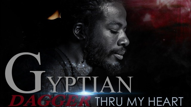 Gyptian – Dagger Thru My Heart