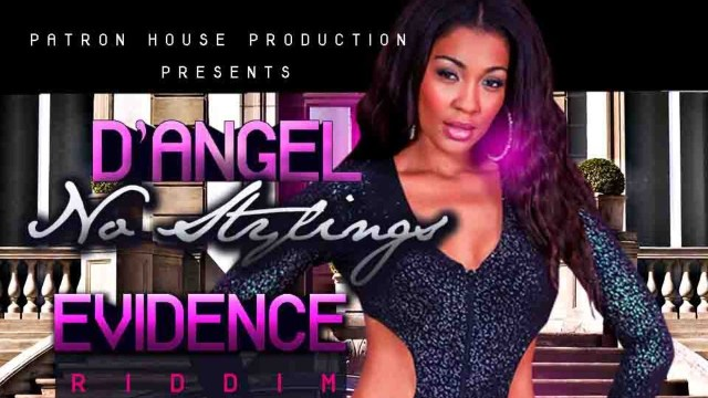 D'Angel – No Stylings [Evidence Riddim]