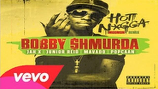 Bobby Shmurda – Hot Nigga (Reggae Mix) Ft. Jah X, Junior Reid, Mavado & Popcaan