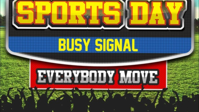 Busy Signal – Sports Day (Everybody Move)