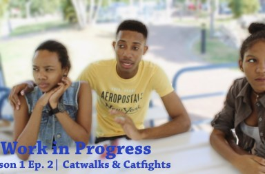 Work in Progress | Season 1 Ep. 2 | Catwalks and Catfights
