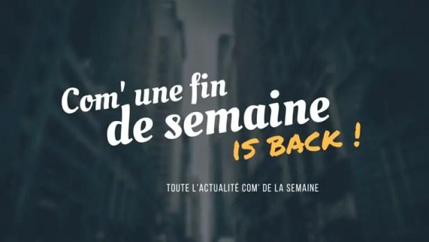 com-une-fin-de-semaine-is-back