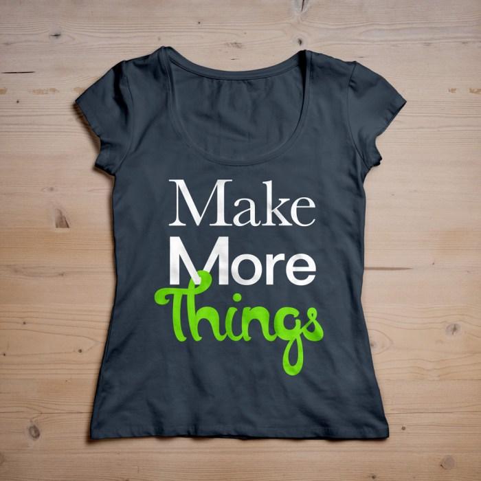 Make-More-Things-TShirt-Wood