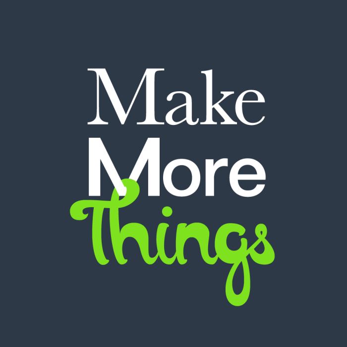 Make-More-Things