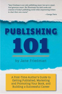 Publishing 101 by Jane Friedman