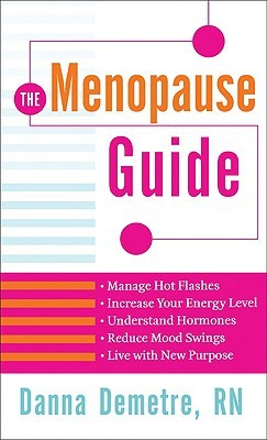 The Menopause Guide, by Danna Demetre, RN