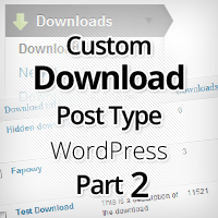 "Create a custom ""Download"" post type using WordPress - Part 2"