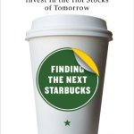 Finding the Next Starbucks by Michael Moe Review