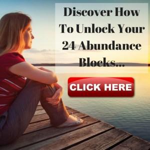 Discover How To Unlock Your 24 Abundance Blocks...
