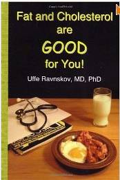 "book ""Fat and Cholesterol Are Good For You"" by Uffe Ravnskov"