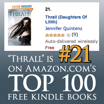 "YA Paranormal Romance ""Thrall"" by Jennifer Quintenz is #21 on Amazon.com's Top 100 Free Kindle Books!"