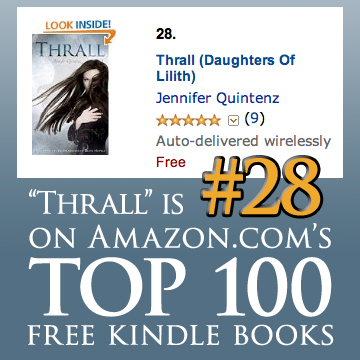 "YA Paranormal Romance ""Thrall"" by Jennifer Quintenz is #28 on Amazon's Top 100 Free Kindle Books List!"
