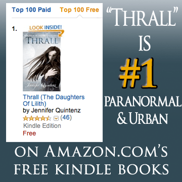 """Thrall"" by Jennifer Quintenz is #1 Paranormal & Urban kindle book on Amazon.com 6/18/2013"