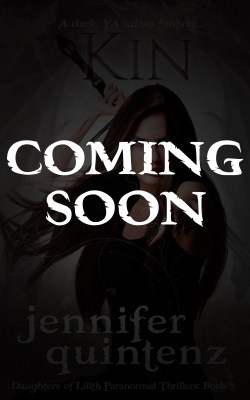 """Kin"" (Daughters of Lilith, Book 5) by Jennifer Quintenz Coming Soon!"
