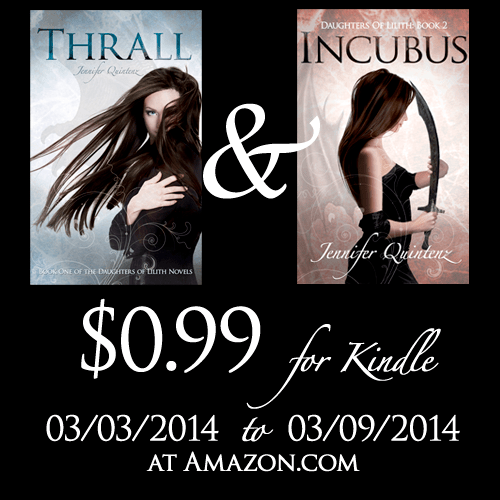 "03/03/2014 - 03/09/2014 ""Thrall"" and ""Incubus"" by Jennifer Quintenz on sale for $0.99"