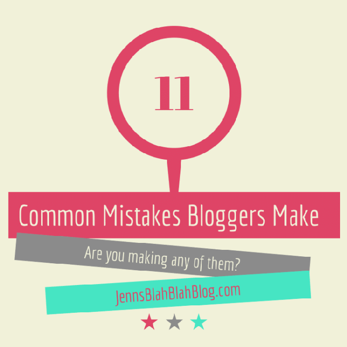 11CommonMistakesBloggers Make  11 Common Mistakes Bloggers Make  11  Common  Mistakes  Bloggers Make